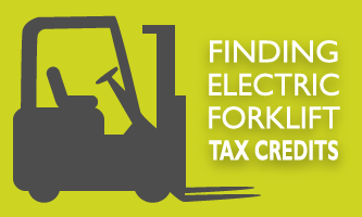 Finding Tax Credits And Incentives For Electric Forklifts