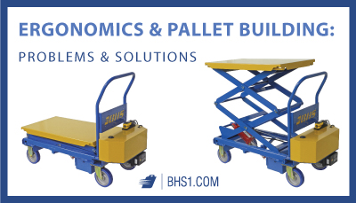 Ergonomics and Pallet Building Problems and Solutions