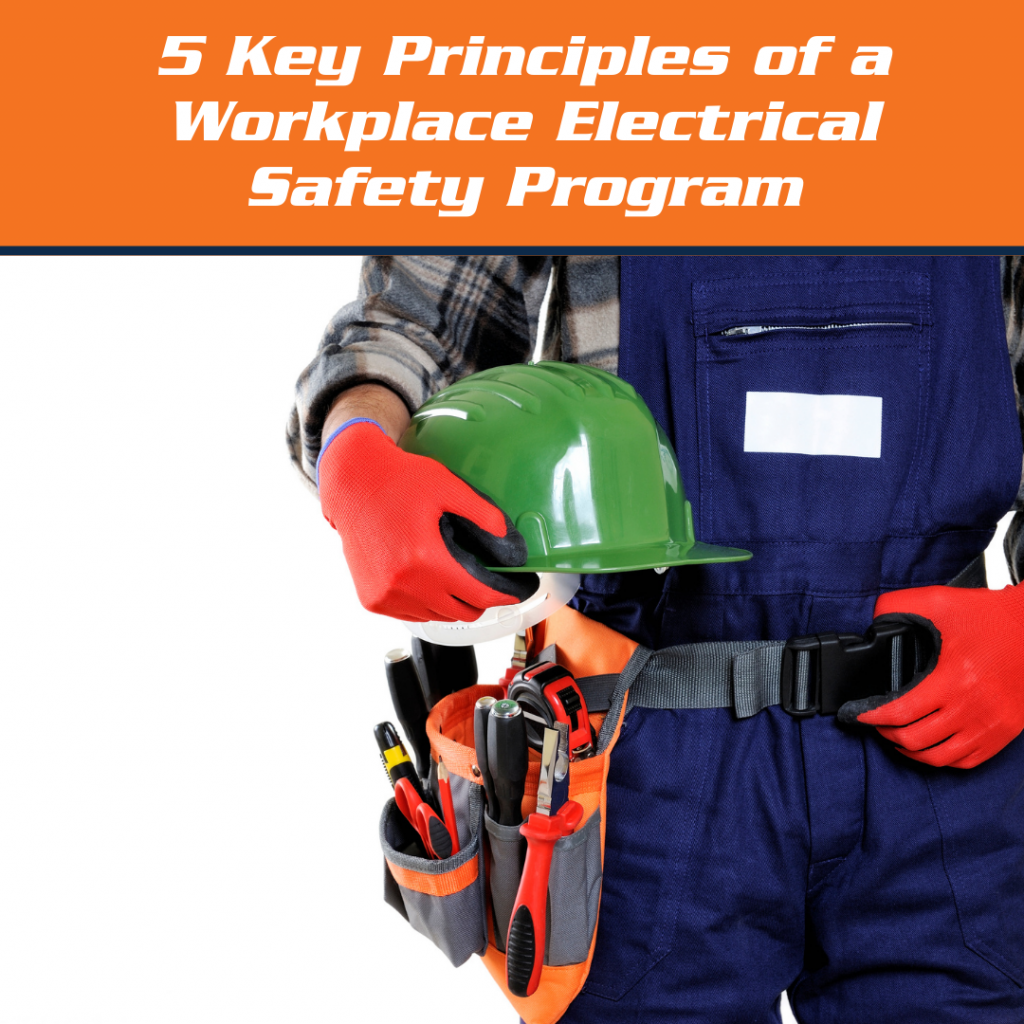 5 Key Principles of a Workplace Electrical Safety Program