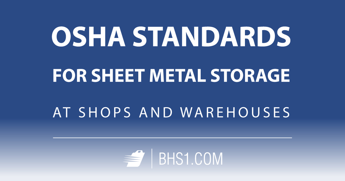 OSHA Standards for Sheet Metal Storage at Shops and