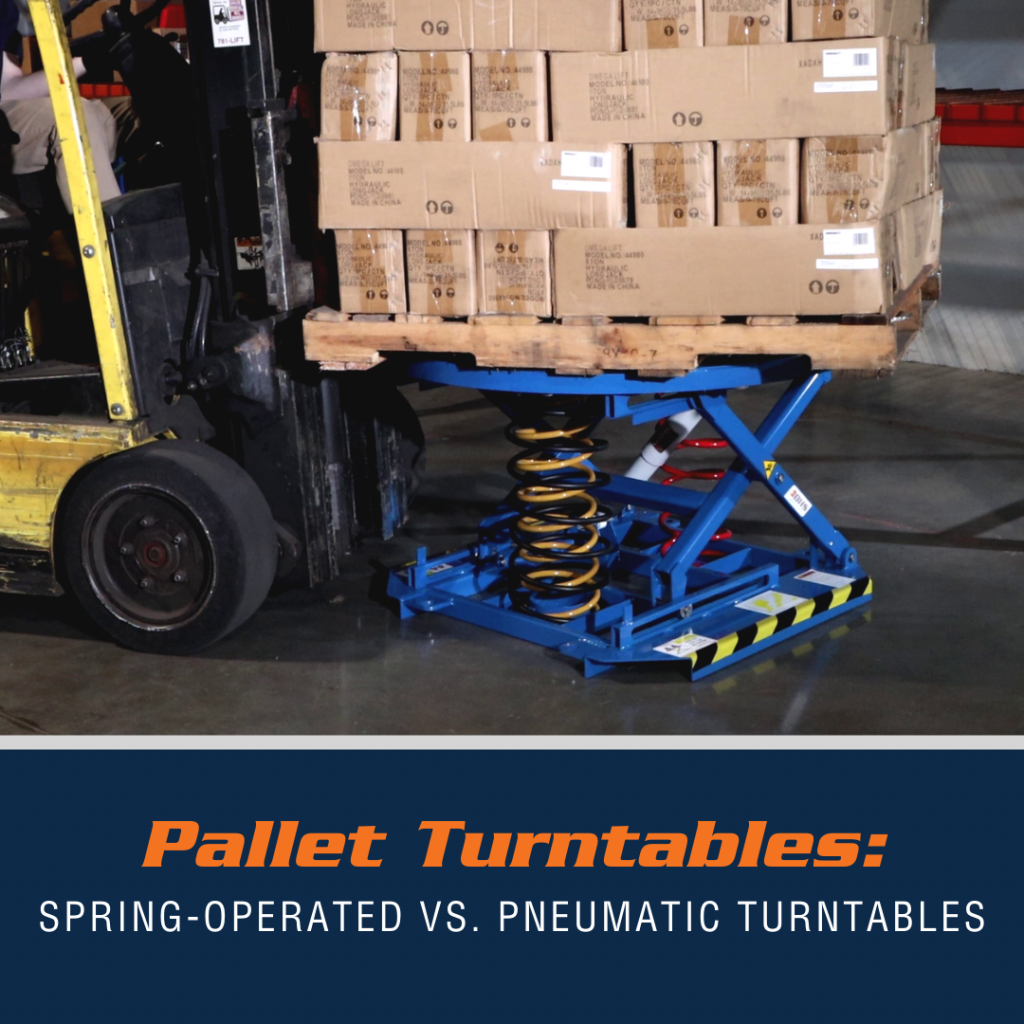 Pallet Turntables: Spring-Operated Vs. Pneumatic Turntables