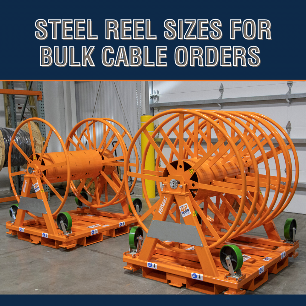 Steel Reel Sizes for Bulk Cable Orders