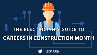 The-Electricians-Guide-to-Careers-in-Construction-Month