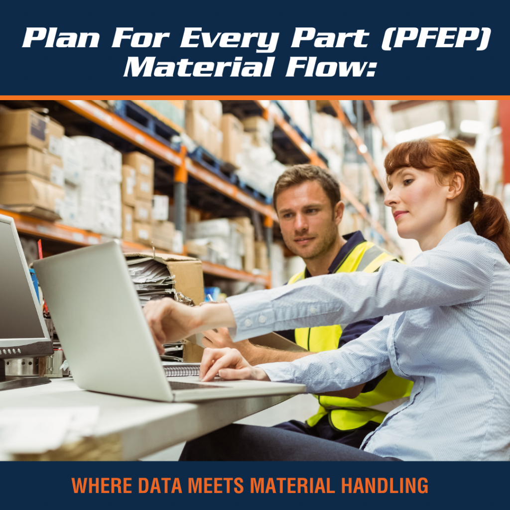 Plan For Every Part (PFEP) Material Flow: Where Data Meets Material Handling