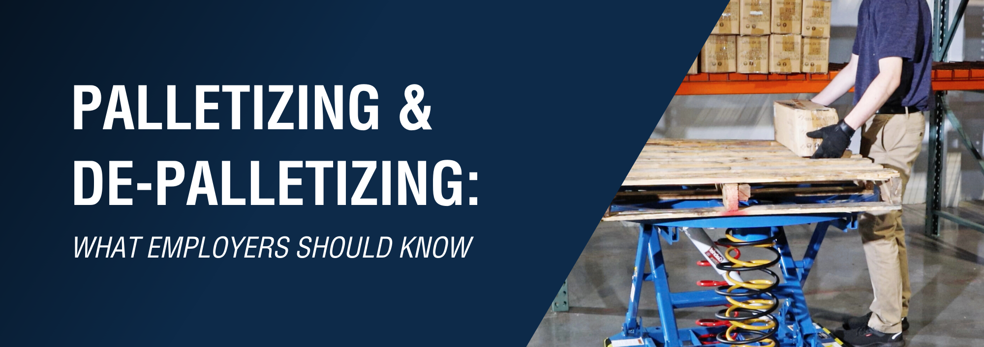 Palletizing and De-palletizing: What Employers Should Know